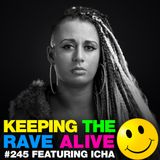Keeping The Rave Alive Episode 245 featuring Icha