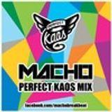 Macho - Perfect Kaos Mix