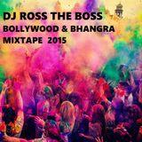 DJ Ross the Boss: Bollywood and Bhangra mixtape 2015