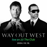 Way Out West - live on JJJ The Club (2004.10.10.)