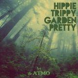 HIPPIE TRIPPY GARDEN PRETTY   FLUXFM Stream Channel   mix nr. 68   2018