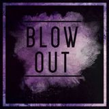 BLOW OUT    MIXED BY G E T B U $ Y