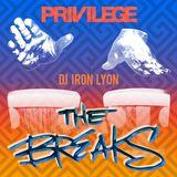 "PRIVILEGE Presents DJ Iron Lyon ""The Breaks"""