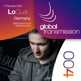 Global Transmission // Ep 004 || Resident: LoQuai (Germany)