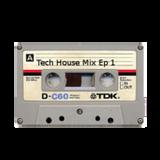 Tech house mix tape Ep 1