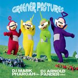 GREENER PASTURES - An old school house party mix by DJ Mark Pharoah and DJ Arnold Pander