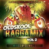 Oldskool Ragga Mix Vol 2