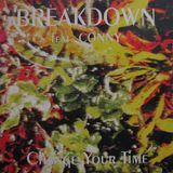 Breakdown featuring Conny-Change Your Time (Club Version) 1993