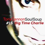 Tony Cannon - Soul Soup - Big Time Charlie