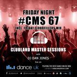 CMS67f - Clubland Master Sessions (Fri) - DJ Dan Jones - Dance Radio UK (10 MAR 2017)