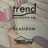 Trend Records Radioshow 018 by Glasidum
