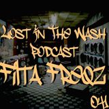 LOST IN THE WASH PODCAST 041 - FILTA FREQZ