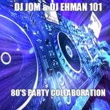 DJ Jom & DJ Ehman 101 - 80's Party Collaboration