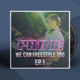PR1ME - We Can Freestyle Too ep.1