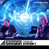 Systematic Session #164 (mixed by System 7)