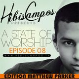 HIBIS CAMPOS @ A STATE OF WORSHIP 8 (MATTHEW PARKER EDITION)
