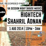 VA Sessions pres Shahril Adnan & Hightech Part 2 @ Various Artists,Nagaba (01-08-14)