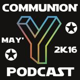 DJ UNIKKI - COMMUNION | MAY' 2K16 MINI PODCAST (EPISODE 1)