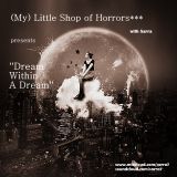 (My) Little Shop of Horrors*** with Sarra presents ''*Dream Within A Dream*'', 29_10_2014