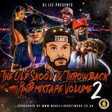 The Old Skool & Throwback R&B Mixtape - Vol 2 - Mixed by DJ Lee
