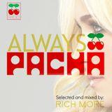 RICH MORE: ALWAYS PACHA vol.14
