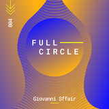 004_Full Circle_June 2018_mixed by Giovanni Sffair