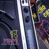 JET TO MIAMI / Selected + Mixed by Béco Dranoff