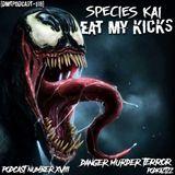 DMTPODCAST018 - SPECIES KAI - EAT MY KICKS