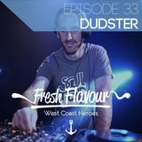 FRESH FLAVOUR PODCAST #033 - DUDSTER