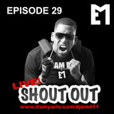 EPISODE 29 - LIVE SHOUT OUT