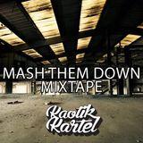 Mash Them Down Mixtape