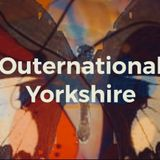 OUTERNATIONAL YORKSHIRE (SHOW 1)