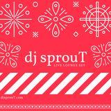 dj sprouT LIVE Lounge Set - Dec. 2015