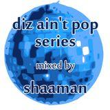 shaaman - diz ain't pop vol. 07 (2011-09-11)
