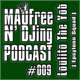 MAOFree N'DJing Podcast #009 by Loulito The Yob ( Epsylonn squad )