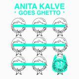 ANITA KALVE GOES GHETTO MIX