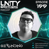 Unity Brothers Podcast #199 [GUEST MIX BY GERUNDINO]