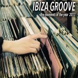 Ibiza Groove _ The moments of the year 2017.