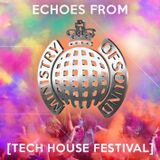 Echoes from Ministry of Sound [Tech House Festival]