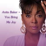 Anita Baker - You Bring Me Joy