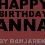 Happy Birthday ANNA - A DJ set by Banjarek aka. DJ Q-Fu