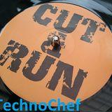 TechnoChef - Cut N Run session