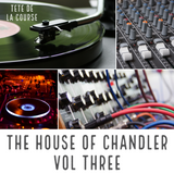 The House of Chandler Vol Three