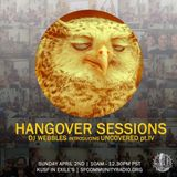 Hangover Sessions 109 ~ Uncovered IV ~ April 2nd 2017