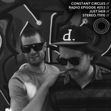 Constant Circles Radio 053 with Just Her & Stereo.Type [Get Physical / Katermukke]