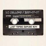 DJ Cellomo - Lost Tapes Series #04 - 2001-07-07