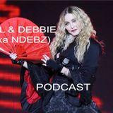 Neil & Debbie (aka NDebz) Podcast #73.5 ' Madonna, Madonna ' - (Full music version)
