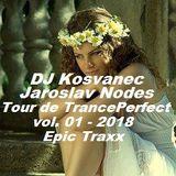 DJ Kosvanec, Jaroslav Nodes - Tour de TrancePerfect vol.01-2018 (Progressive Mix)