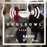 Soulbowl w Radiu LUZ: 126. Today (2018-09-19)