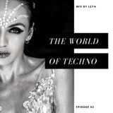 The World of Techno. Episode 2 by DJ Leya